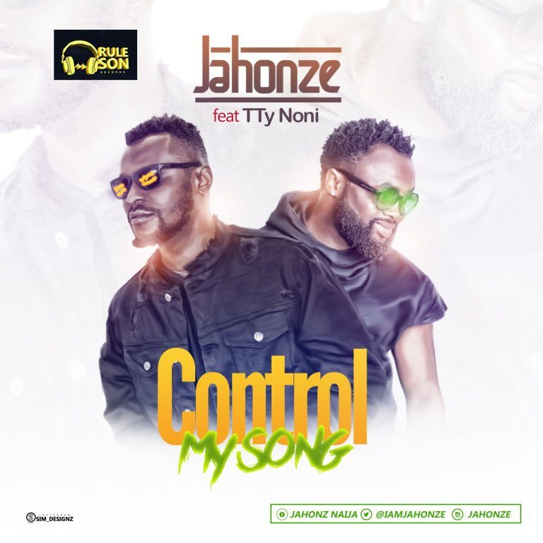 Jahonze Ft. Tty – Control My Song (Audio+Video)