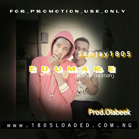 Samjay1805 – Edumare (Audio + Lyrics)