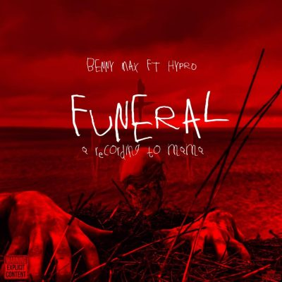 Benny Max – Funeral (Letter To Momma) ft. Hypro