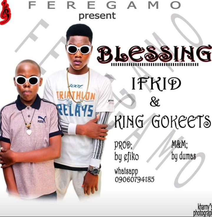 King Gokeets Ft Ifkid - Blessing (Prod By Efiko)