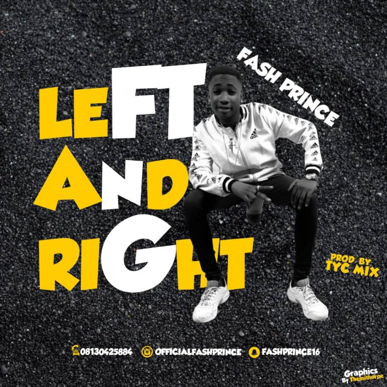 Fash Prince – Left And Right