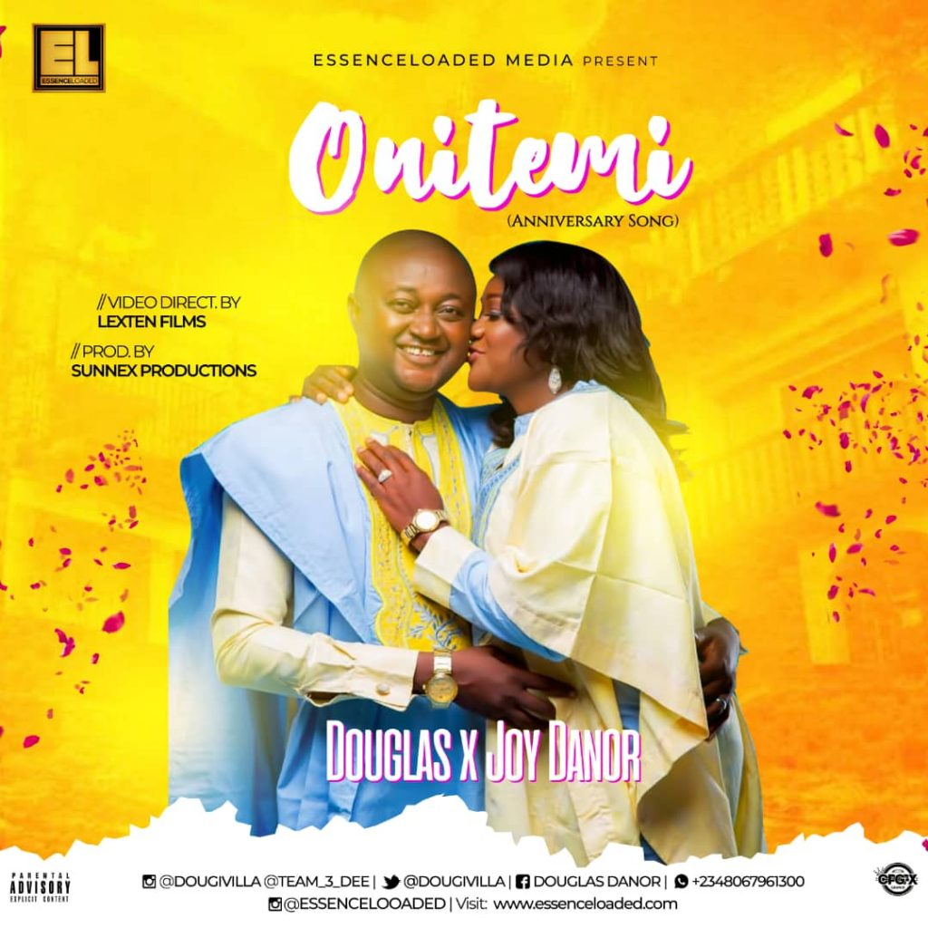 Douglas & Joy Danor - Onitemi (Anniversary Song)