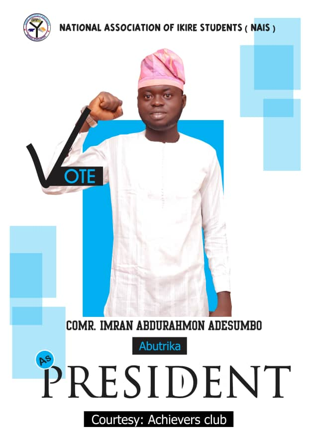 "Vote ""ABUTRIKA"" As National Association Of Ikire Students (NAIS) President"