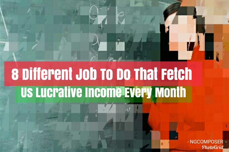 8 Different Jobs To Do That Fetch Us Lucrative Income Every Month