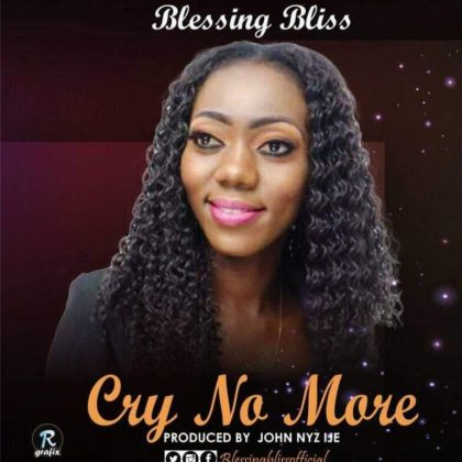 Blessing Bliss – Cry No More