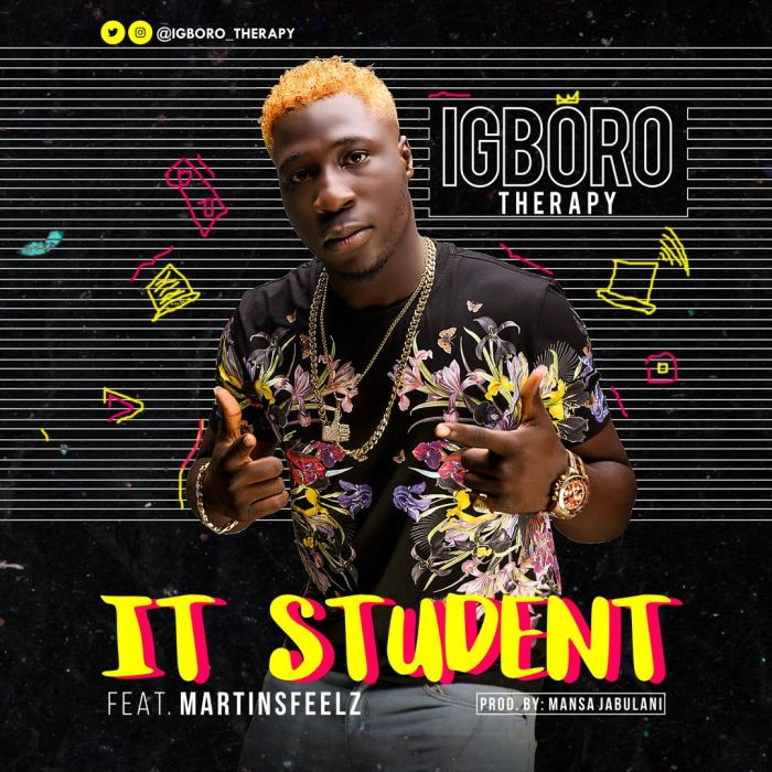 Igboro Therapy Ft. Martinsfeelz – IT Student