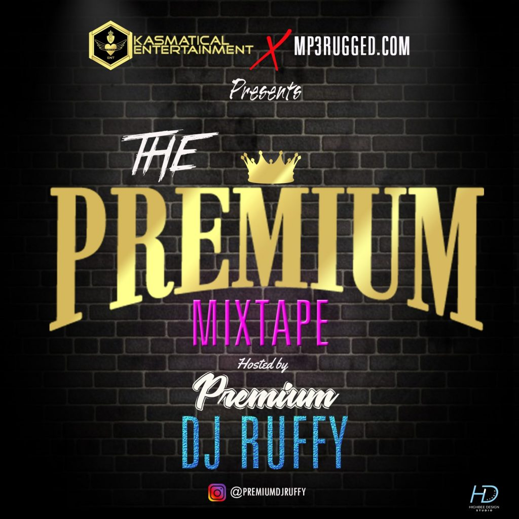 Mp3Rugged 2019 Premium Mixtape – Premium DJ RUFFY
