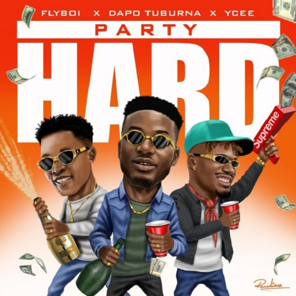 Flyboi – Party Hard Ft. Ycee, Dapo Tuburna