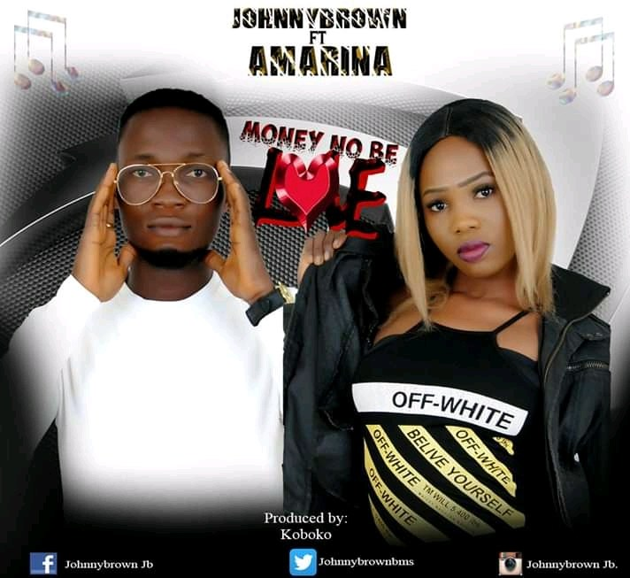 Johnnybrown Ft Amarina – Money No Be Love