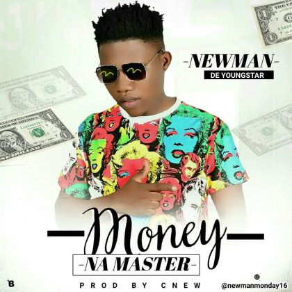 Newman – Show Me Love + Money Na Master
