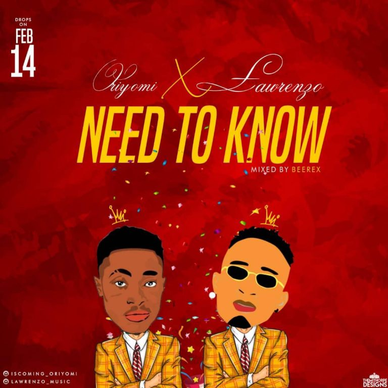 Lawrenzo x Oriyomi – Need To Know (M&M By BeerexBeat)