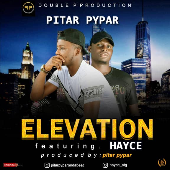 Pitar Pypar – Elevation ft Hayce