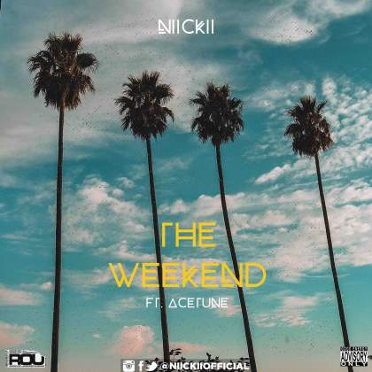 Niickii – The Weekend Ft Acetune