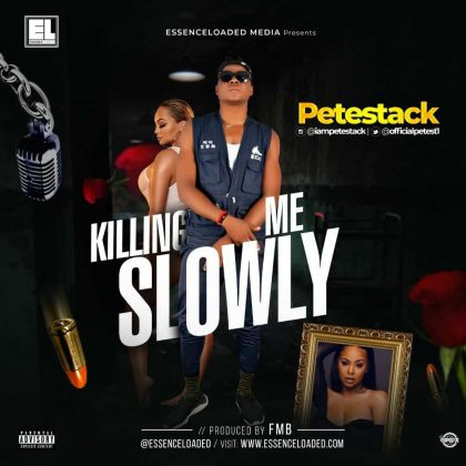 Petestack – Killing Me Slowly (Prod. By FMB)