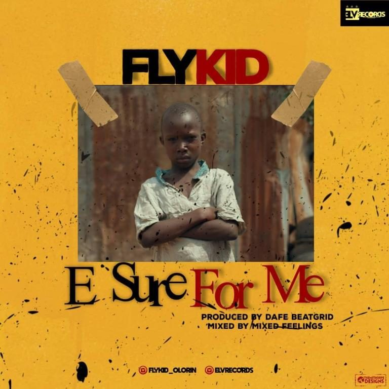 Flykid – E Sure For Me