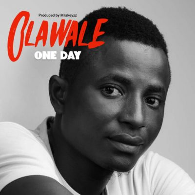 Olawale – One Day (Prod. by Milakeyzz)