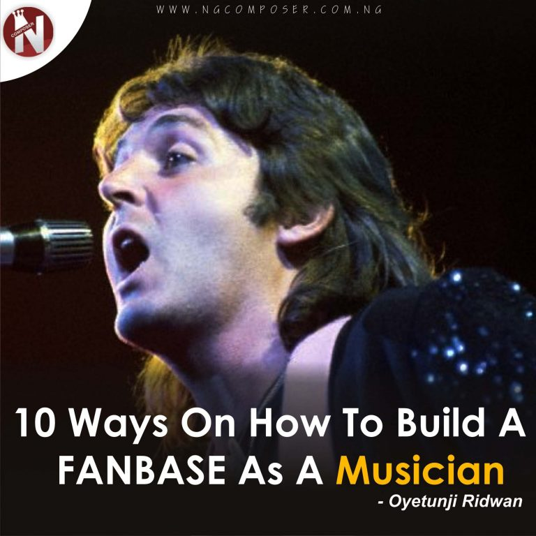 10 Ways On How To Build A FANBASE As A Musician by Oyetunji Ridwan