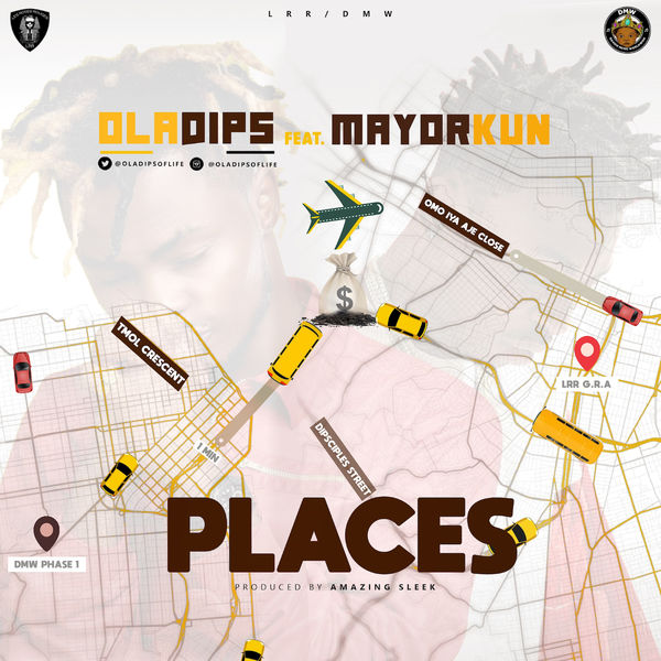 Oladips ft. Mayorkun – Places (Lyrics)