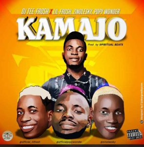 DJ Teefrosh Ft. Zinoleesky, Lil frosh & Popy Wonder - Kamajo