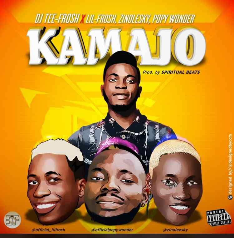 DJ Teefrosh Ft. Zinoleesky,Lil frosh & Popy Wonder - Kamajo