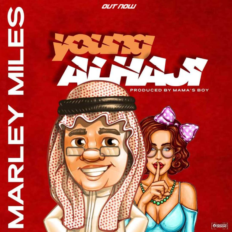 Marley Miles – Young Alhaji (Prod by Mamas Boy)