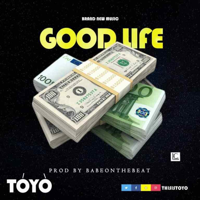 Toyo – Good Life (Prod. by BabeOnTheBeat)