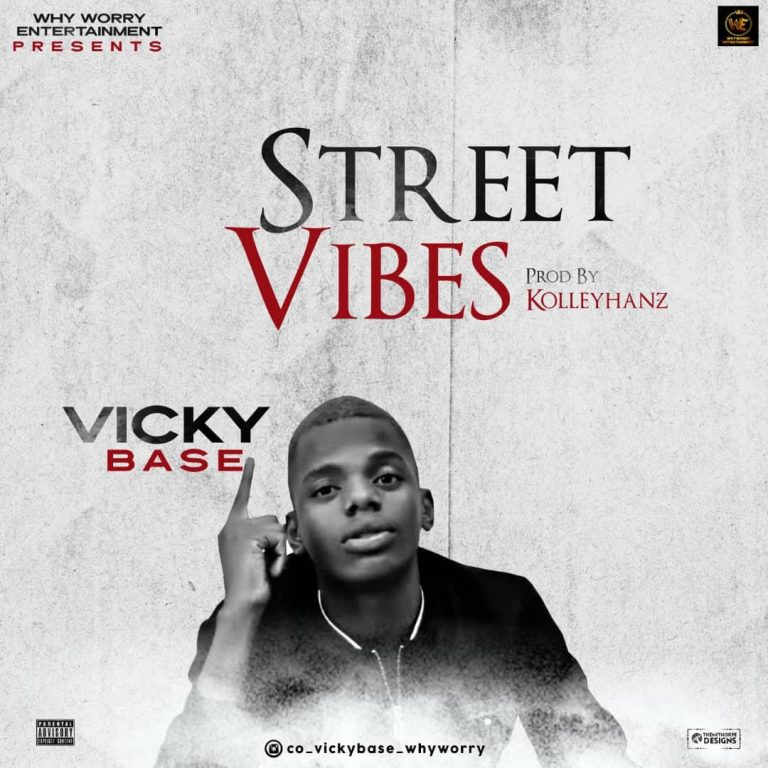 Vicky Base – Street Vibes (Prod. By Kolleyhanz)