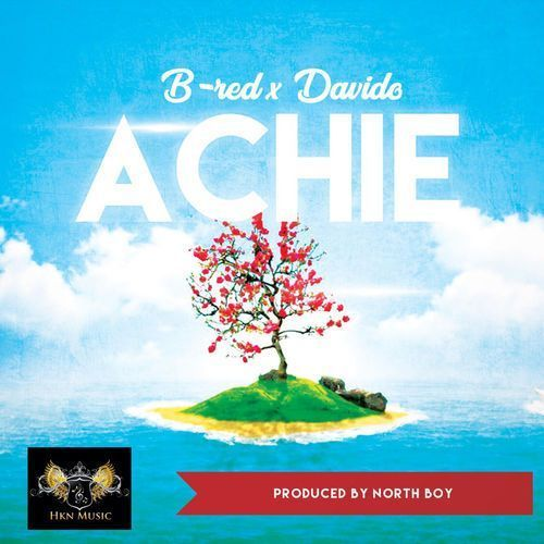 B-Red ft. Davido – Achie (Prod. By NorthBoi)
