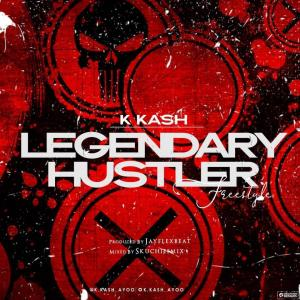 K Kash – Legendary Hustler (Prod. By Jayflexbeat)