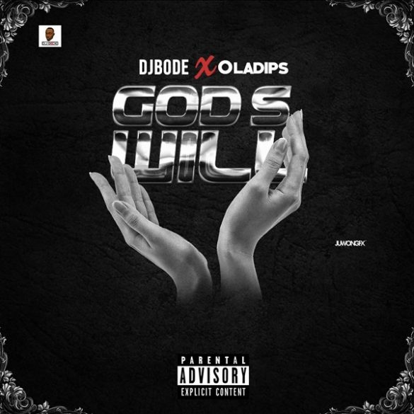 DJ Bode Ft Ola Dips - God's Will