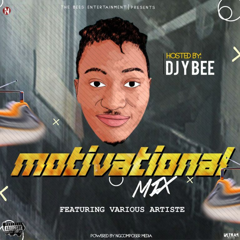MIXTAPE: Dj Y Bee – Motivational Mix (Feat. Various Artiste)