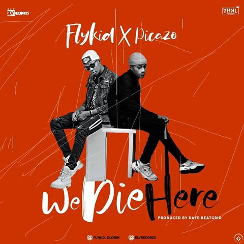 Flykid x Picazo – We Die Here
