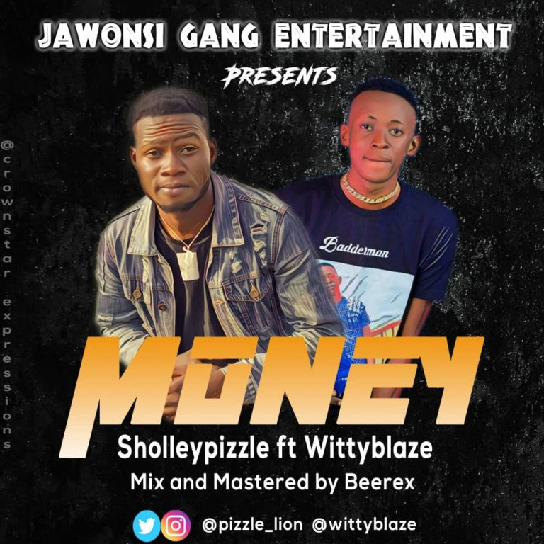 Sholleypizzle – Money ft WittyBlaze