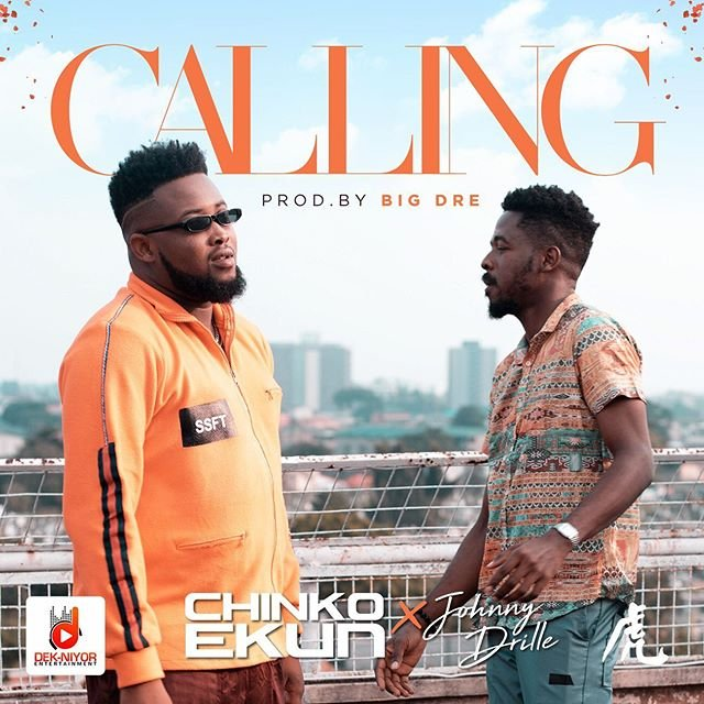Chinko Ekun Ft Johnny Drille – Calling (Prod By Big Dre)