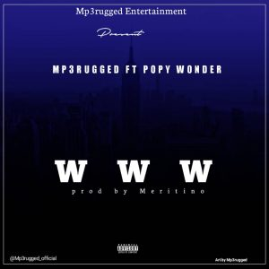 Mp3Rugged Ft Popy Wonder - WWW