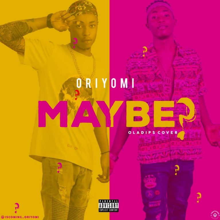 Oriyomi – Maybe Cover (Oladips Cover)