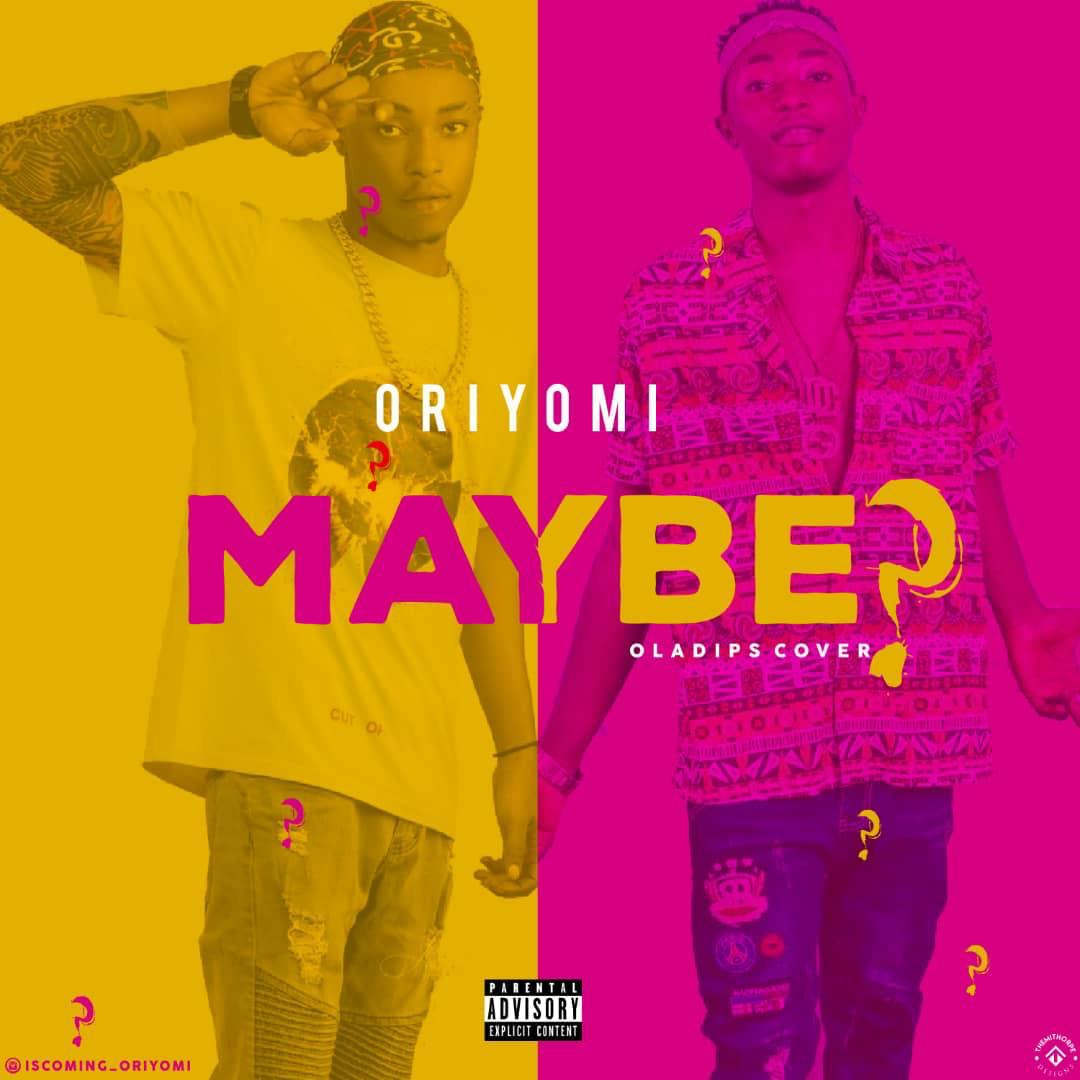 Oriyomi - Maybe