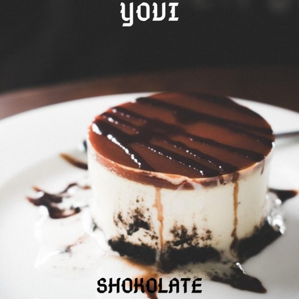 Yovi – Shokolate (New Song)