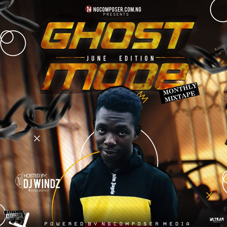 MIXTAPE: Dj Windz – Ghost Mode Mixtape (June Edition)