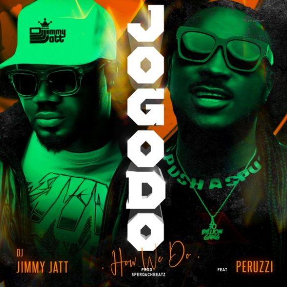 DJ Jimmy Jatt Ft Peruzzi – Jogodo