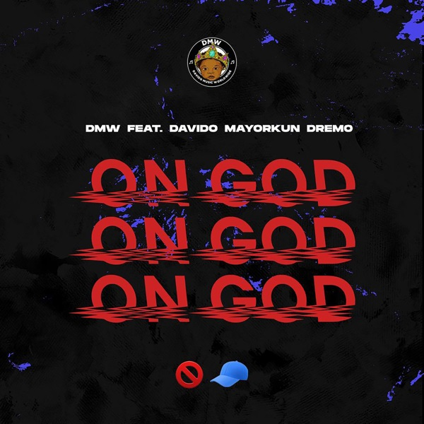 DMW Ft Davido, Mayorkun, Dremo – On God