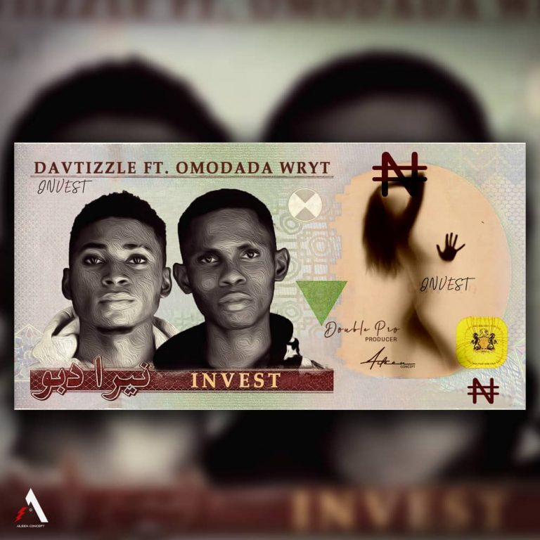 MUSIC: Davtizzle ft Omodada Wryt – Invest (Prod. by Double Pro)