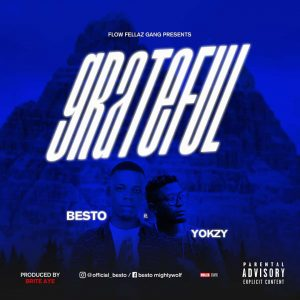 Besto ft YokZy – Grateful (Prod. by Brite Aye)