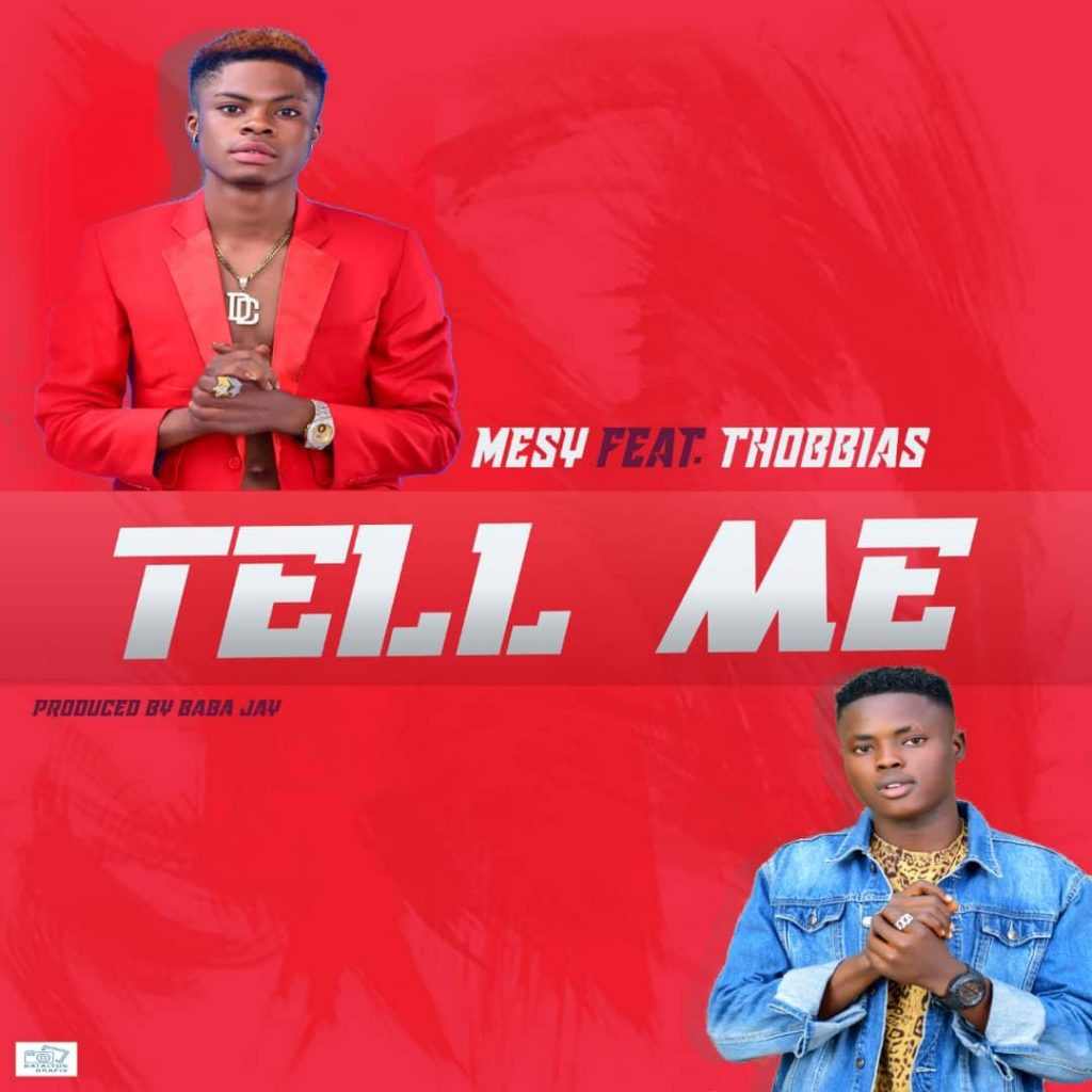 Mesy Ft Thobbias - Tell Me
