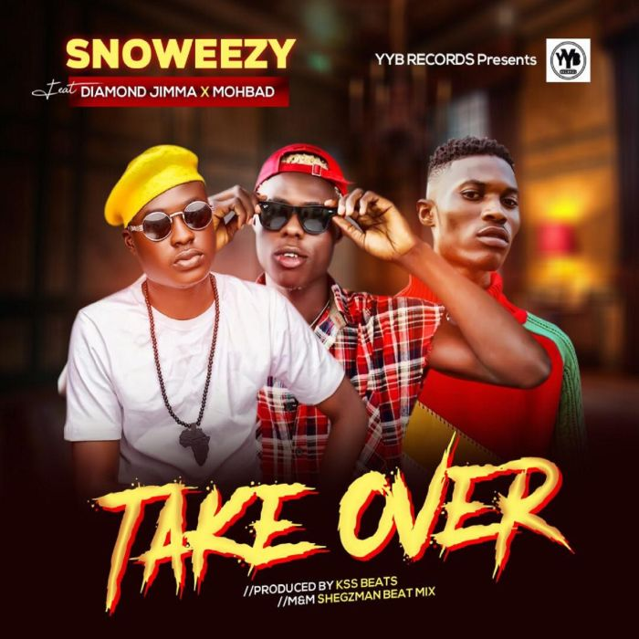 Snoweezy Ft Diamond Jimma & Mohbad - Take Over