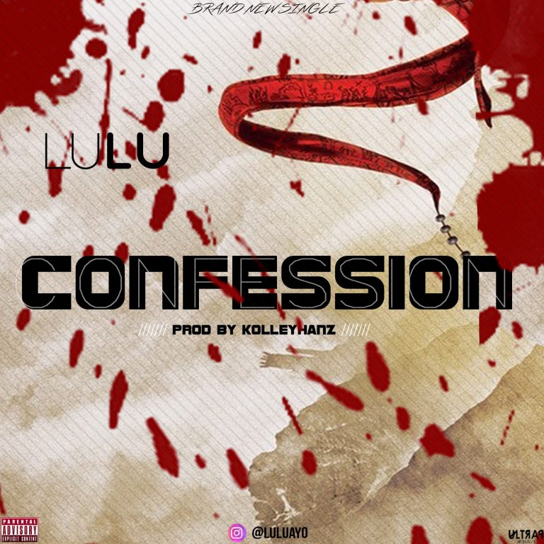 Lulu – Confession (Prod by KolleyHanzBeatz)