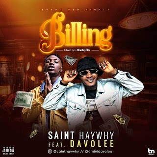 Saint Haywhy – Billing Ft Davolee
