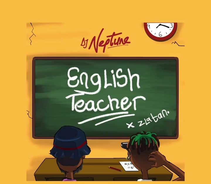 Zlatan Ibile x DJ Neptune – English Teacher