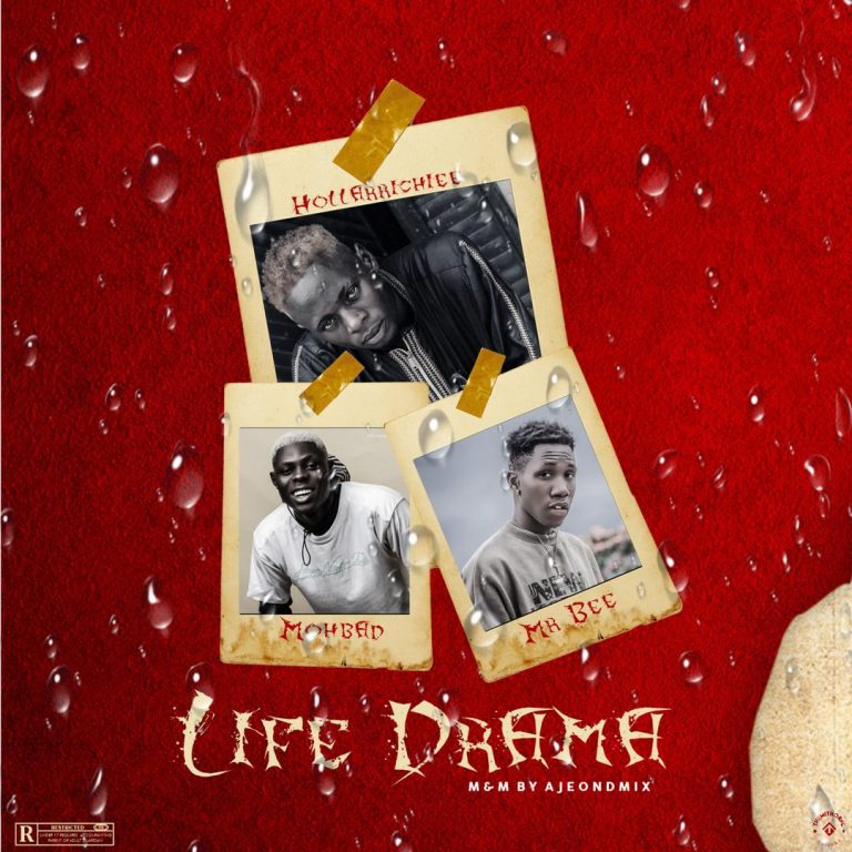 HOT: HollarRichiee Ft Mohbad x Mr Bee – Life Drama (M&M By Ajeondmix)