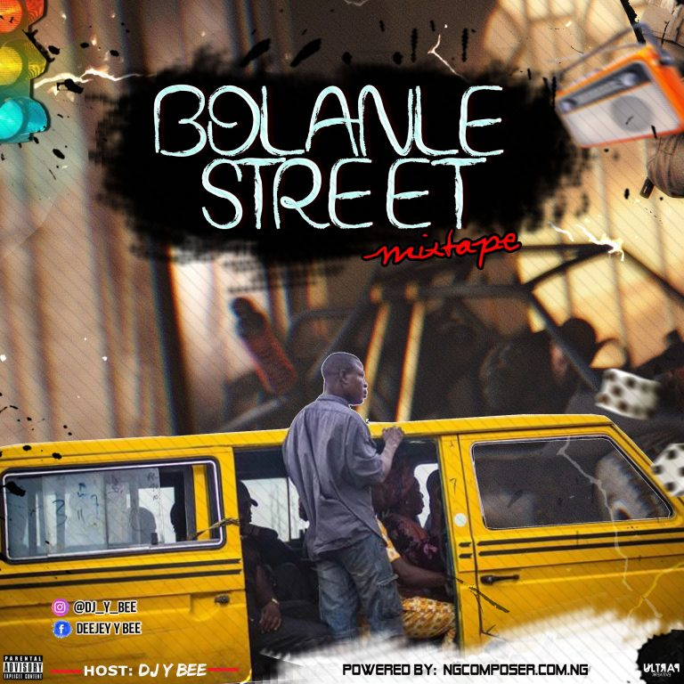 Ngcomposer Ft Dj Y bee – Bolanle Street Mixtape